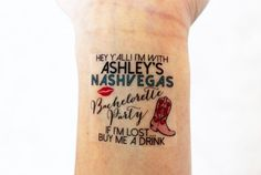Custom Temporary Tattoos perfect for a Nashville NASHVEGAS Bachelorette Party! Wear them on your wrists and go get em girls!