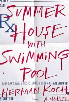 Summer house with swimming pool : a novel by Herman Koch.  Click the cover image to check out or request the suspense and thrillers kindle.
