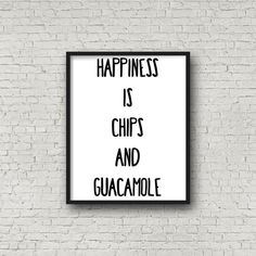 Happiness Is Chips And Guacamole, Digital Art Print, Printable, Instant Download, Printable Wall Art, Typographic Print, Home Decoration