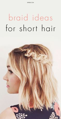 8 braid ideas that will look amazing on short-haired girls // via @byrdiebeauty