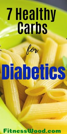 Today you are going to read about healthy carbs for diabetics in which I will tell you just about the carbohydrates which are right for your health. Diet Top 7 Healthy Carbs for Diabetics Carbs For Diabetics, Cooking For Diabetics, Healthy Snacks For Diabetics, Healthy Treats, Healthy Foods, Beat Diabetes, Diabetes Facts, Diabetes Care, Pasta Recipes