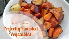 How to Roast Vegetables: 7 Secrets to Making Perfect Roasted Vegetables Every Time Sugar Free Recipes, Clean Recipes, Whole Food Recipes, Cooking Recipes, Family Recipes, Veggie Side Dishes, Side Dish Recipes, Vegetarian Recipes, Healthy Recipes