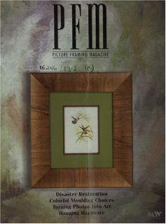 Picture Framing Magazine  http://www.allmagazinestore.com/picture-framing-magazine/