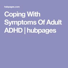 Coping with adult add 4