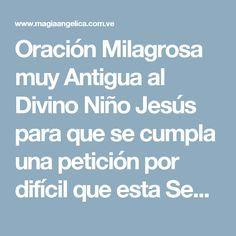Oración Milagrosa muy Antigua al Divino Niño Jesús para que se cumpla una petición por difícil que esta Sea - Magia Angelica