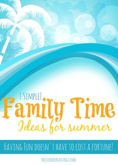 Are you prepared for the summer yet? Check out these easy family time ideas for summer!