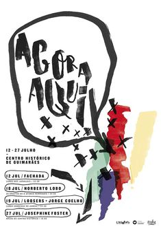 Poster promoted by the record label Revolve for the Agora Aqui festival.A small cycle of concerts in improbable historical places of the beautiful city of Guimarães.Handmade typography with markers. Poster Layout, Typography Design, Illustrations Posters, Cover, Image, Graphic Posters, Models, Portuguese, Concerts