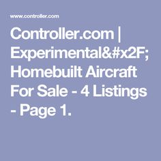 Controller.com | Experimental/Homebuilt Aircraft For Sale - 4 Listings - Page 1.
