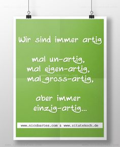 unartig-eigenartig-groartig-spruch-lustige-facebook-sprche-nico-bartes-1412135096ng8k4 German Quotes, Susa, Facebook Humor, Tabu, Statements, Some Words, Proverbs, Slogan, Best Quotes