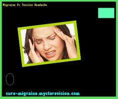 Migraine Vs Tension Headache 173456 - Cure Migraine
