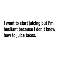Taco Tuesday musings.