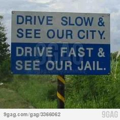 """""""Drive slow & see our city. Drive fast and see our jail."""" ~funny and humorous road and traffic signs Funny Street Signs, Funny Road Signs, Funny Love, Really Funny, Fun Funny, Super Funny, Haha, Funny Quotes, Funny Memes"""