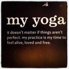 Love the yoga! My mat , my breath, my mind,my energy.  My body=my soul