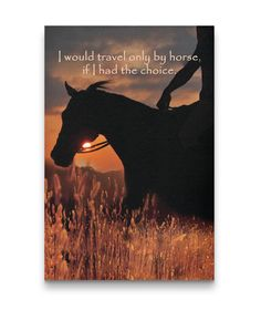 I Would Travel Only By Horse Canvas Prints Horse Riding Quotes, Horse Quotes, Animal Quotes, Pictures To Draw, Art Pictures, Gifts For Horse Lovers, Trail Riding, Artist Canvas, Cows