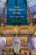 The Department Store: History, Design, Display [Book]