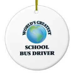 World's Greatest School Bus Driver Ornament By Zazzle, Visit zazzle.com