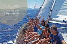 Do not let life escape you, open your sails!