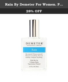 Rain By Demeter For Women. Pick-me Up Cologne Spray 4.0 Oz. Be yourself. Please yourself. Reveal everything. Reveal nothing. Imagine anything. Dare anything. Remember what you please. Go where you want. Do what you want. Think your own thougths. Smile to yourself. You get to choose. Make yourself happy. Then look around. ~ Personal, unique fragrances by Demeter.