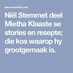 Niël Stemmet deel Mietha Klaaste se stories en resepte; die kos waarop hy grootgemaak is.