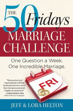 50 Fridays Marriage Challenge 1x a week, pick a night to not talk about money, chores or babies