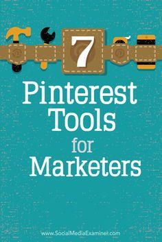 Seven #Pinterest Tools for Marketers | by @kikolani | #SocialMediaMarketing | by Kristi Hiines for Social Media Examiner
