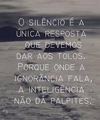 Resultado de imagem para frases sobre o silencio como resposta More Than Words, Some Words, Quotes To Live By, Me Quotes, Wise Mind, Portuguese Quotes, Sentences, Just In Case, Inspirational Quotes