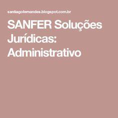 SANFER Soluções Jurídicas: Administrativo