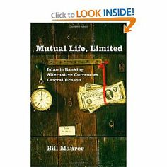 Amazon.com: Mutual Life, Limited: Islamic Banking, Alternative Currencies, Lateral Reason (9780691121970): Bill Maurer: Books #ethnography