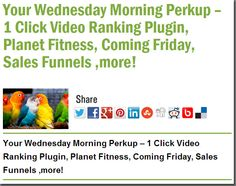 Your Wednesday Morning Perkup – 1 Click Video Ranking Plugin, Planet Fitness, Coming Friday, Sales Funnels ,more!