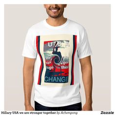 Hillary USA we are stronger together Together #We Are #Stronger #TEE #Shirts & Shirts