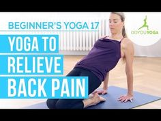 Yoga to Relieve Back Pain - Session 17 - Yoga for Beginners Starter Kit