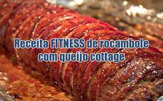 Receita FIT de rocambole com carne e presunto com queijo cottage. Receita para dietas de emagrecimento ricas em proteínas como a Dukan.
