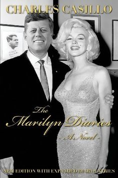 """""""The Marilyn Diaries: A Novel"""" - by Charles Casillo. Published USA, January 2014. (Alternate cover)."""