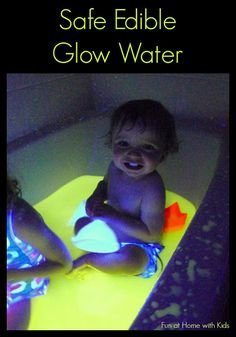Safe and Edible Glow Water for Baths and Play from Fun at Home with Kids