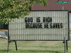 But does He invest? 15 Funny Church Signs That Are Going to Hell http://www.rd.com/funny-stuff/funny-church-signs/#.Vt8yUtINmX0.twitter