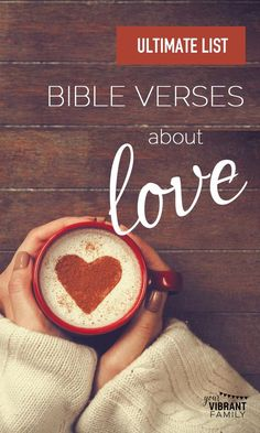 Ultimate List of Bible Verses About Love - Vibrant Christian Living Bible Verses About Relationships, Marriage Bible Verses, Love Scriptures, Best Bible Verses, Bible Verses About Love, Encouraging Bible Verses, Biblical Marriage, Marriage Prayer, Broken Marriage