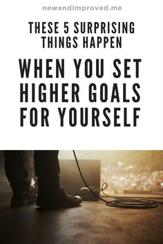 These 5 Surprising Things Happen When You Set Higher Goals For Yourself. Click on Pin image to read more. #life #motivation #business #self #positive