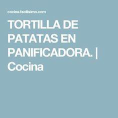TORTILLA DE PATATAS EN PANIFICADORA.   Cocina