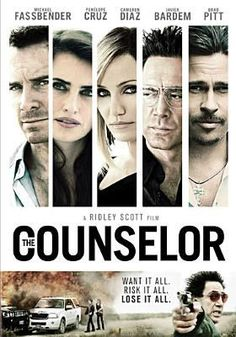 The Counselor (R) - A lawyer makes a risky entrance into the drug trade, and gambles that the consequences won't catch up with him.