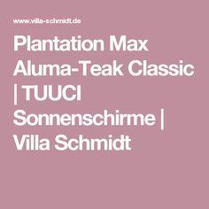 Plantation Max Aluma-Teak Classic | TUUCI Sonnenschirme | Villa Schmidt