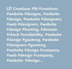 LIT Creations #lit #creations #website #designs, #website #design, #website #designers, #web #designers, #website #design #hosting, #domain #check #availability, #website #design #gauteng, #website #designers #gauteng, #website #design #company, #web #design #company, #website #design #johannesburg, #website #design #fourways, #affordable #website #designs, #domain #registrations, #professional #website #designs, #custom #built #websites, #register #a #domain, #website #hosting, #email…