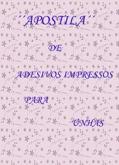 Apostila de Adesivos Impressos para Unhas    R$30,00    ENVIO POR EMAIL    COMPRE PELO LINK: