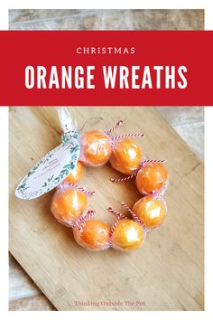 DIY Christmas Orange Wreath for Neighbor Gifts