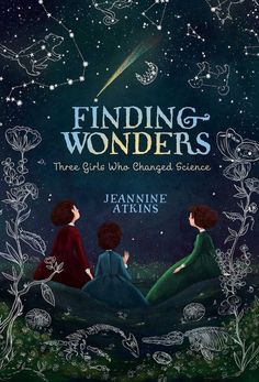 Inspiring children's books about historic women for Women's History Month: Finding Wonders by Jeannine Atkins