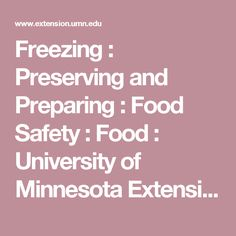 Freezing : Preserving and Preparing : Food Safety : Food : University of Minnesota Extension