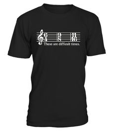 "# These Are Difficult Times Tee Shirts . ""These are Difficult Times"" Funny Parody Musician Tee. Time signature joke. Shirt for jazz, classical, blues, folk, reggae musician. Music sheet parody. Pun Jokes Music Lover Tee. Funny sayings shirt. Shirt showing music bars and treble clef. Shirt to wear to class, concerts, band practice. Gift shirt for trumpet, piano, guitar, violin, drums, flute, cello, clarinet, keyboard, saxophone, or any musical instrument player. TIP: If you buy 2 or more…"