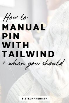 """How to """"Manual Pin"""" with Tailwind (and When You Should) Best Practice, Pinterest For Business, App, Pinterest Marketing, Blog Tips, Business Tips, Media Marketing, Online Marketing, Seo Marketing"""