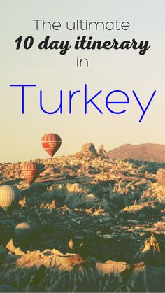 Only 10 days to explore Turkey? Here's our ultimate 10 day itinerary featuring Istanbul, Cappadocia and Gallipoli.