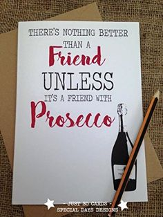 Birthday Greetings Card FRIENDS WITH PROSECCO Comedy, Novelty, Funny,Blunt JS77 Birthday Greetings Friend, Birthday Greeting Cards, Birthday Wishes, Mothers Day Signs, Funny Cards, Prosecco, Best Friends, Quotes, Comedy
