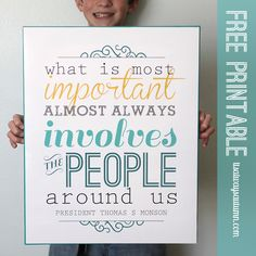 """what is most important"" free printable + chalkboard version - President Thomas S Monson quote"